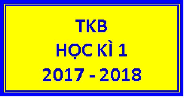 Thời khóa biểu số 2 dành cho học sinh (có điều chỉnh), thực hiện từ 18/9/2017