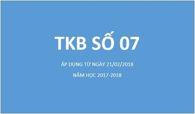 TKB số 7 (áp dụng từ ngày 21/02/2018)