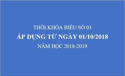 Thời khóa biểu số 03 (áp dụng từ ngày 01/10/2018)