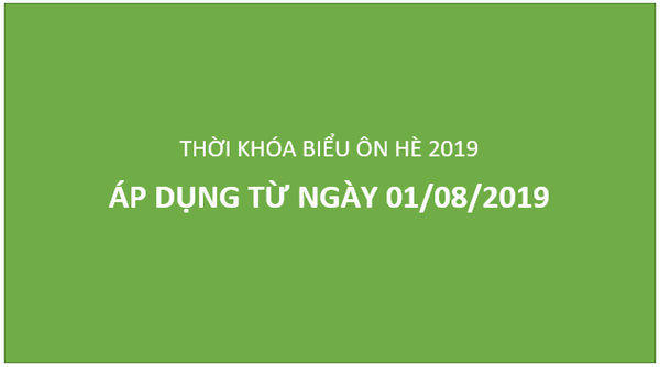 Thời khóa biểu ôn hè 2019 (Áp dụng từ 01/08)