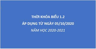 Thời khóa biểu 1.2 Áp dụng từ ngày 05/10/2020