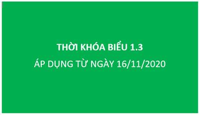 Thời khóa biểu 1.3 Áp dụng từ ngày 16/11/2020