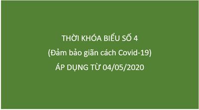Thời khóa biểu số 4 (Áp dụng từ ngày 04/05/2020)