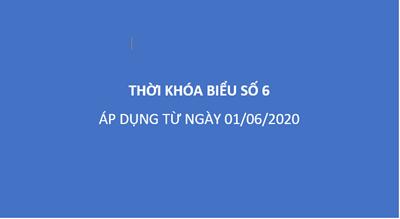 Thời khóa biểu số 6 (Áp dụng từ ngày 01/06/2020)
