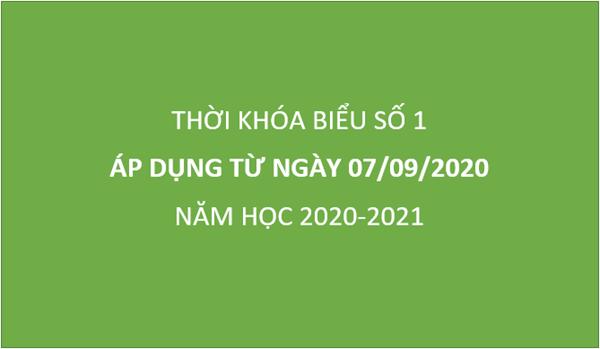 Thời khóa biểu số 1 (Áp dụng từ ngày 7 tháng 9 năm 2020)