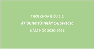 Thời khóa biểu 1.1 Áp dụng từ ngày 14/09/2020