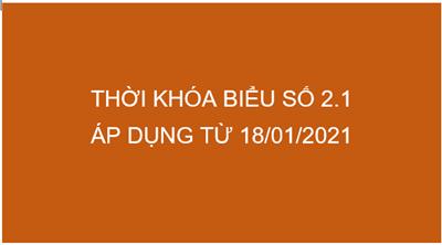 Thời khóa biểu số 2.1 Áp dụng từ ngày 18/01/2021