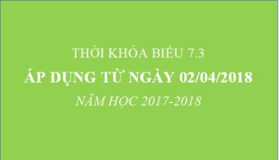 Thời khóa biểu 7.3 Áp dụng từ ngày 02/04/2018