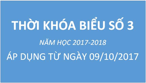 THời khóa biểu số 3 (áp dụng từ 09/10/2017)