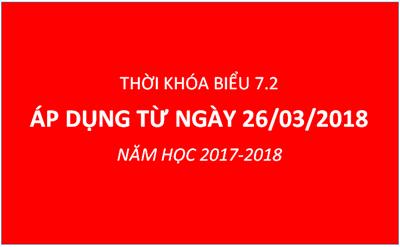 Thời khóa biểu 7.2 Áp dụng từ ngày 26/03/2018