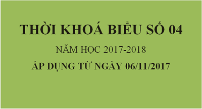 Thời khoá biểu số 04 (Áp dụng từ ngày 06/11/2017)